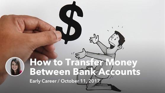 Oct 27 How to Transfer Money Between Bank Accounts
