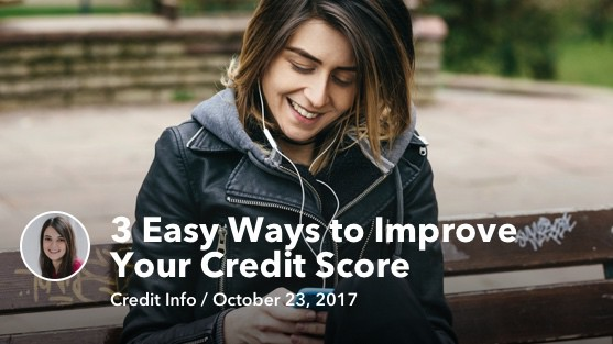 Oct 23 3 Easy Ways to Improve Your Credit Score