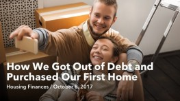 How We Got Out of Debt and Purchased Our First Home
