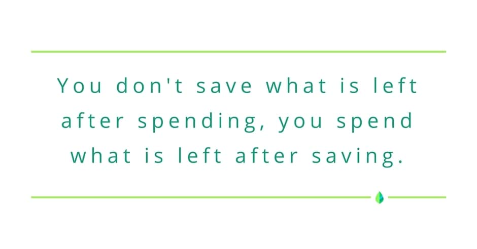 Don't save what you don't spend - spend what you don't save