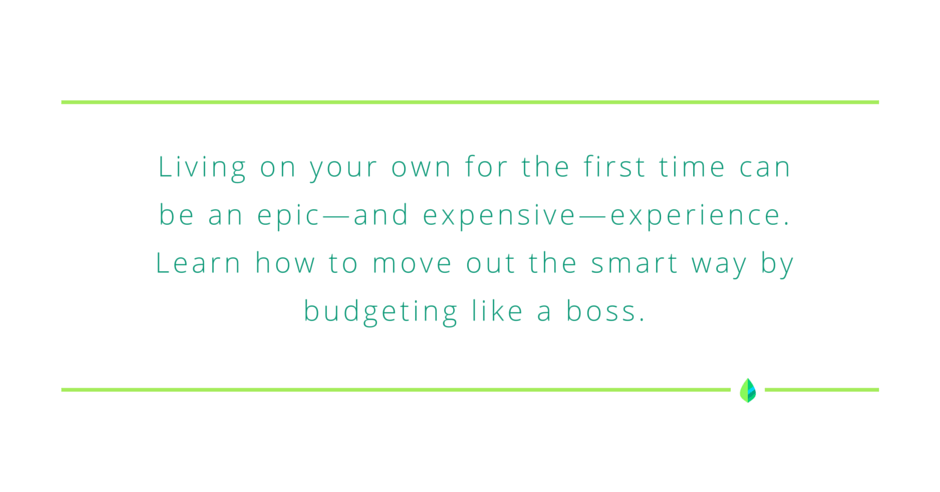 How To Move Out For The First Time Budgeting For Living On Your Own