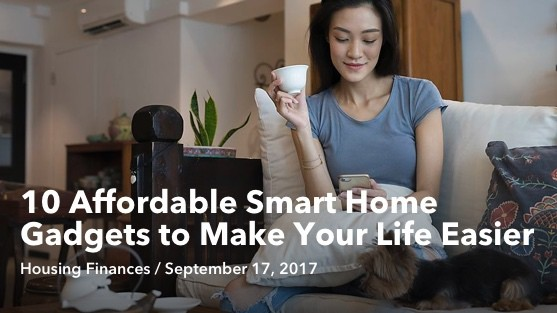 Sep 17 10 Affordable Smart Home Gadgets to Make Your Life Easier