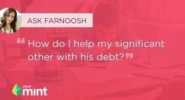 Ask Farnoosh: How to Help My S.O. with His Debt?