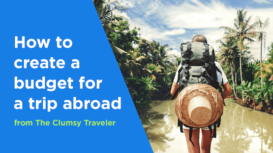 how to create a budget for a trip abroad mintlife blog
