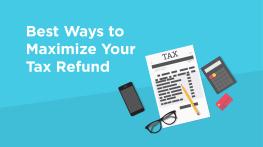 4 Ways to Maximize Your Tax Refund