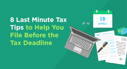 8 Last Minute Tax Tips to Help You File Before the Tax Deadline