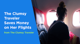 The Clumsy Traveler Saves Money on Her Flights