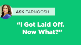 "Ask Farnoosh: ""I Got Laid Off. Now What?"""
