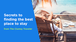 Secrets to Finding the Best Places to Stay from The Clumsy Traveler