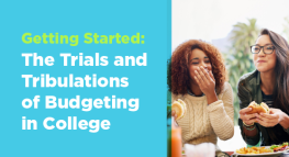 Getting Started: The Trials and Tribulations of Budgeting in College