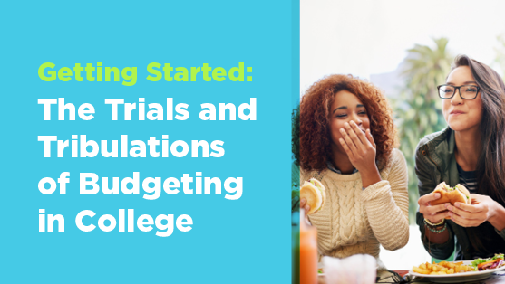 getting started the trials and tribulations of budgeting in college