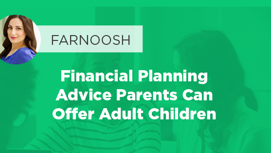 Financial Planning Advice Parents Can Offer Adult Children