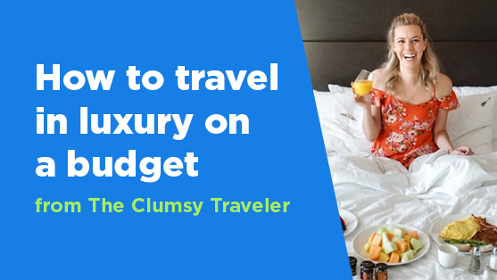 How to travel in luxury on a budget