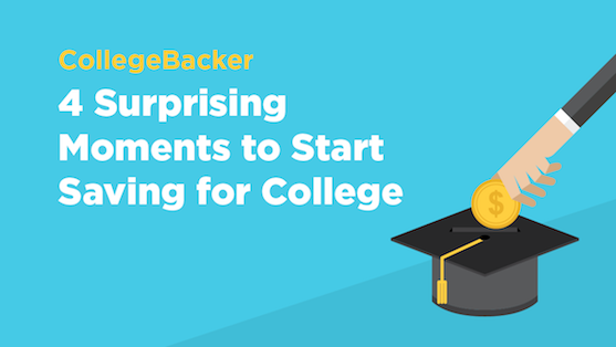 4 Surprising Moments to Start Saving for College