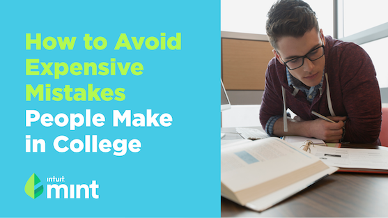How to Avoide Expensive Mistakes People Make in College