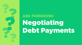 Ask Farnoosh: Negotiating Debt Payments