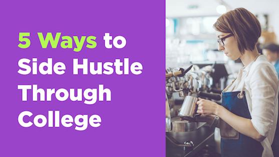 5 Ways to Side Hustle Through College