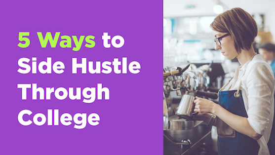 5 Ways to Side Hustle Through College