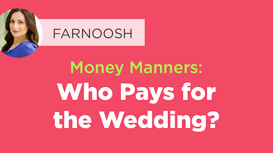 Money Manners: Who Pays for the Wedding?