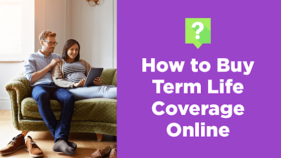 How to Buy Term Life Coverage Online