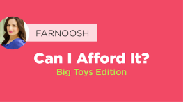 Can I Afford It? Big Toys Edition