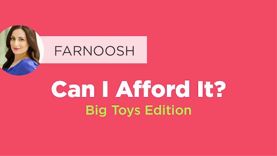 Can I Afford It? Big Toys Edition