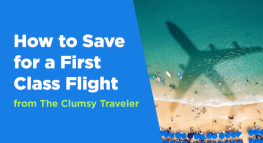 How to Save for a First Class Flight