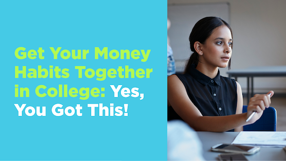 Get your money habits together in college