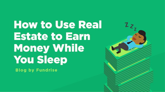How To Use Real Estate To Earn Money While You Sleep Mintlife Blog