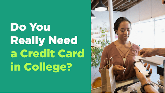 Do you really need a credit card in college?