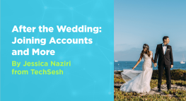 After the Wedding: Joining Accounts & More