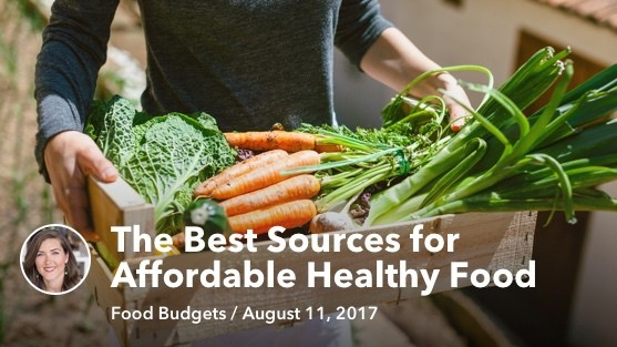Aug 11 The Best Sources for Affordable Healthy Food