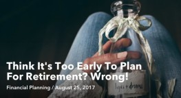 Think It's Too Early To Plan For Retirement? Wrong!