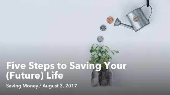 Five Steps to Saving Your (Future) Life