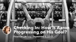 Sep 05 Checking In: How is Aaron Progressing on His Goal
