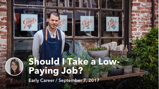 Sep 07 Should I Take a Low-Paying Job?