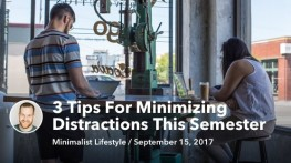 Sep 15 3 Tips For Minimizing Distractions This Semester