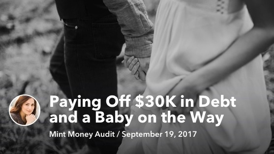 Sep 19 Paying off $30K in Debt and a Baby on the Way