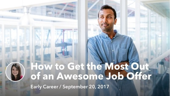 Sep 20 How to Get the Most Out of an Awesome Job Offer