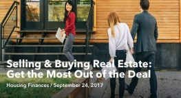 Selling & Buying Real Estate: How to Get the Most Out of the Deal