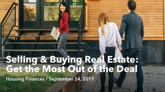 Sep 24 Selling & Buying Real Estate How to Get the Most Out of the Deal