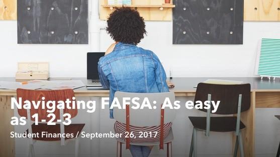 Sep 26 Navigating FAFSA As easy as 123