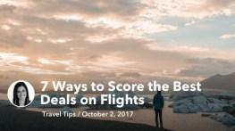 Oct 02 7 Ways to Score the Best Deals on Flights
