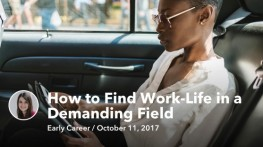 Oct 11 How to Find Work-Life in a Demanding Field