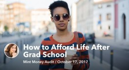 Mint Money Audit: Affording Life After Grad School