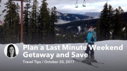 Oct 30 Plan a Last Minute Weekend Getaway and Save