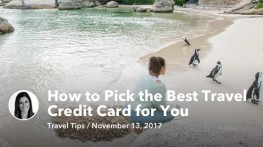 Nov 13 How to Pick the Best Travel Credit Card For You