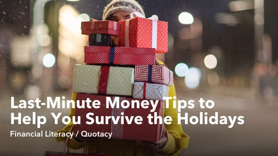 Last-Minute Money Tips to Help You Survive the Holidays