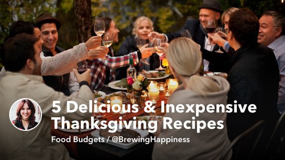 5 Ways to Make it a Delicious (and Inexpensive) Thanksgiving