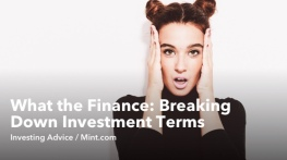 What the Finance: Breaking Down Investment Terms